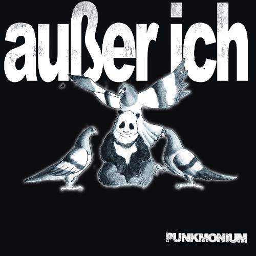 """Außer Ich """"Punkmonium"""" / 2014"""